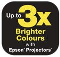 3x Brighter Colours with Epson Up to 3x Brighter Colours with Epson Projectors